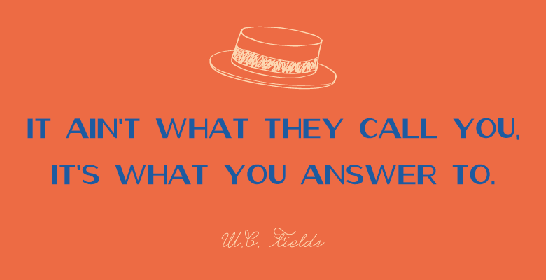 W.C. Fields quote