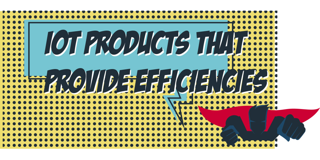 INLINE_IoTProducts...Efficiencies_2